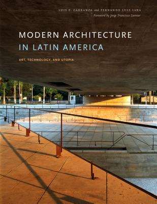 Modern Architecture in Latin America By Carranza, Luis E./ Lara, Fernando Luiz